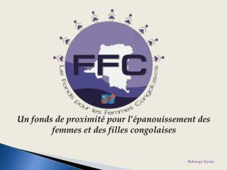 U n  fonds de proximité pour l'épanouissement des femmes et des filles congolaises