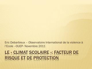 Le «Climat scolaire»: Facteur de risque et de protection