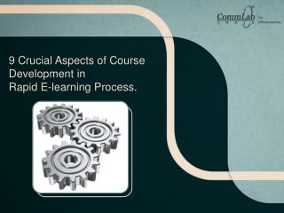 9 Crucial Aspects of Course Development in Rapid E-learning