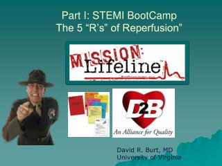 Part I: STEMI BootCamp  The 5  R s  of Reperfusion