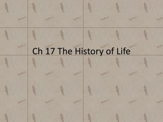 Ch  17 The History of Life