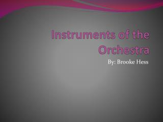 I nstruments of the Orchestra