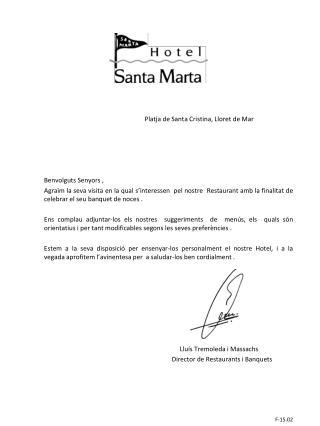Platja de Santa Cristina, Lloret de Mar Benvolguts Senyors ,