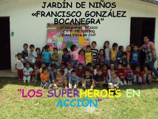 JARDÍN DE NIÑOS  «FRANCISCO GONZÁLEZ BOCANEGRA