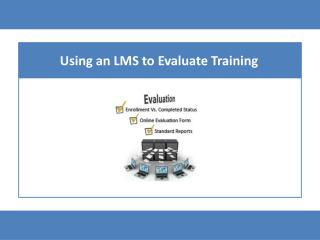 Using an LMS to Evaluate Training