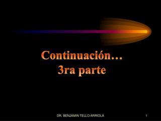 Continuación… 3ra parte