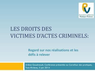 Les droits des  victimes d'actes criminels: