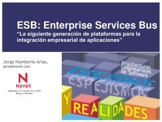 ESB: Enterprise Services Bus  La siguiente generaci n de plataformas para la integraci n empresarial de aplicaciones