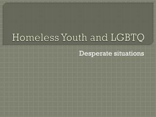 Homeless Youth and LGBTQ