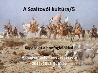 A  Szaltovói  kultúra/5 Kapcsolat a honfoglalókkal