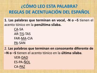 �C�MO LEO ESTA PALABRA? REGLAS DE ACENTUACI�N DEL ESPA�OL