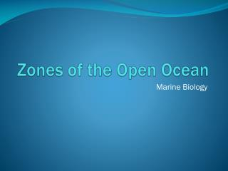 Zones of the Open Ocean