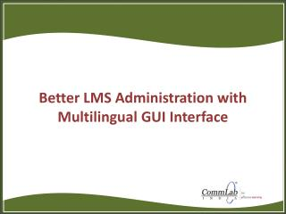Better LMS Administration with Multilingual GUI
