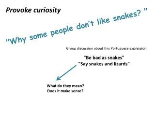 Provoke curiosity