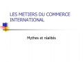 LES METIERS DU COMMERCE INTERNATIONAL