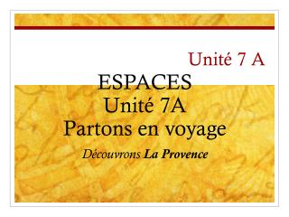 Unité  7 A