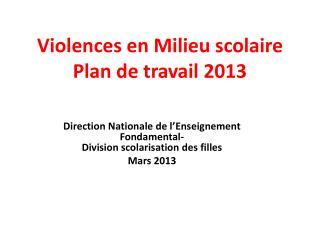 Violences en Milieu scolaire  Plan de travail 2013