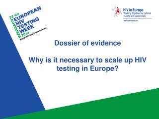 Dossier of evidence Why is it necessary to scale up HIV testing in Europe?