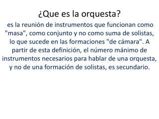 ¿Que es la orquesta?