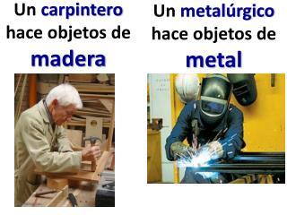 Un  carpintero  hace objetos de  madera