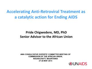 Accelerating Anti-Retroviral Treatment as a catalytic action for Ending AIDS