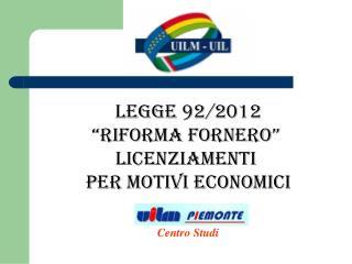 """legge 92/2012 """"RIFORMA FORNERO""""  Licenziamenti  per motivi economici"""