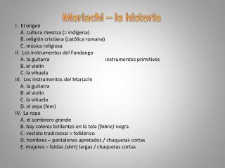 I.  El origen     A. cultura mestiza (= indígena)     B. religión cristiana (católica romana)