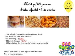 Kit  4 p/60 pessoas Festa infantil 4h de evento