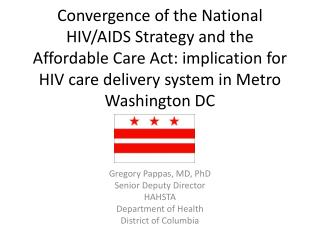 Gregory Pappas, MD, PhD Senior Deputy Director HAHSTA Department of Health District of Columbia
