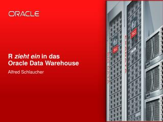 R  zieht ein  in das  Oracle Data Warehouse