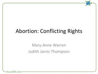 Abortion: Conflicting Rights