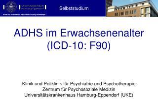 ADHS im Erwachsenenalter (ICD - 10:  F90)