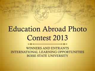 Education Abroad Photo Contest  2013