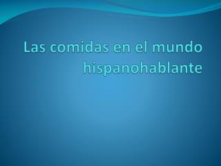 Las  comidas  en el  mundo hispanohablante