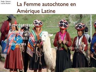 La Femme autochtone en Amérique Latine