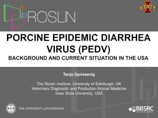 Porcine Epidemic  Diarrhea  Virus (PEDV) background and current  Situation in the  USA