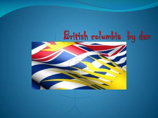 British columbia by dan