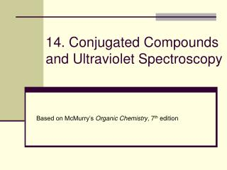 14. Conjugated Compounds and Ultraviolet Spectroscopy