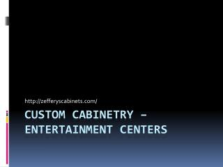 Custom Cabinetry - Entertainment Centers
