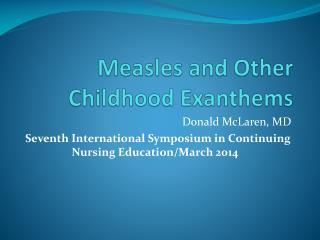 Measles and Other Childhood Exanthems