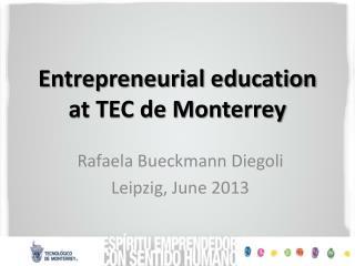 Entrepreneurial education at TEC de Monterrey