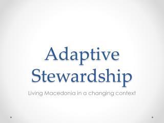 Adaptive Stewardship