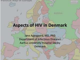 Aspects of HIV in Denmark