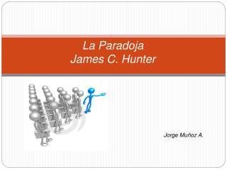 La Paradoja James C. Hunter