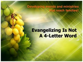 Evangelizing Is Not A 4-Letter Word