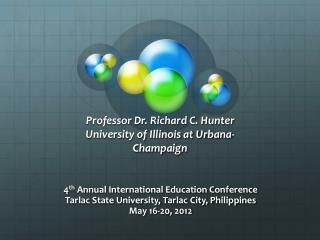 Professor Dr. Richard C. Hunter University of Illinois at Urbana-Champaign