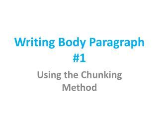 Writing Body Paragraph #1