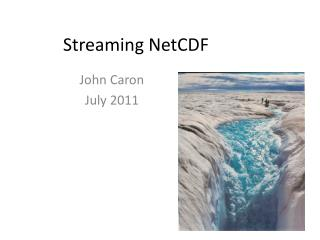 Streaming  NetCDF