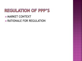 REGULATION OF PPP's