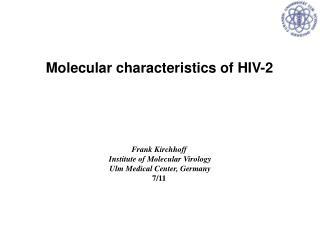 Molecular characteristics of HIV-2